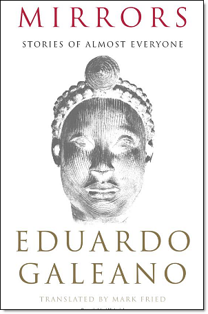 Eduardo Galeano - Mirrors Stories of almost everyone