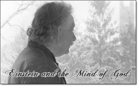 Einstein and the mind of god