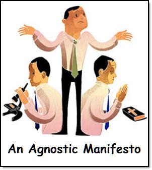 An agnostic manifesto